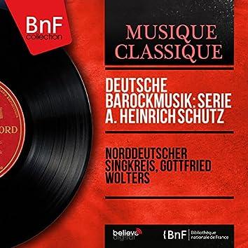Deutsche Barockmusik: Serie A. Heinrich Schütz (Without Accompaniment Version, Stereo Version)