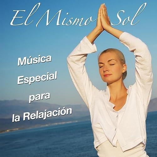 El Mismo Sol - Música Especial para la Relajación ...