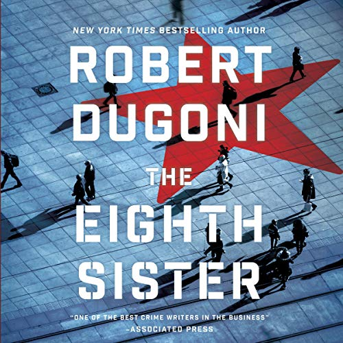 The Eighth Sister     A Thriller              By:                                                                                                                                 Robert Dugoni                               Narrated by:                                                                                                                                 Edoardo Ballerini                      Length: 11 hrs and 20 mins     3 ratings     Overall 4.0