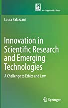 Innovation in Scientific Research and Emerging Technologies: A Challenge to Ethics and Law