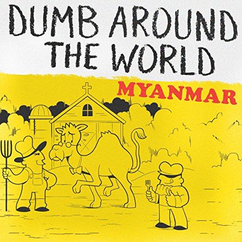 Dumb Around the World: Myanmar cover art