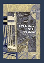 In the Evening of No Warning (First Book)