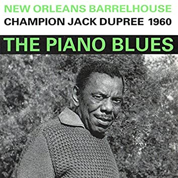 The Piano Blues: New Orleans Barrelhouse 1960