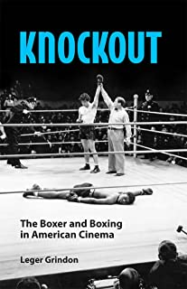 Knockout: The Boxer and Boxing in American Cinema (English Edition)