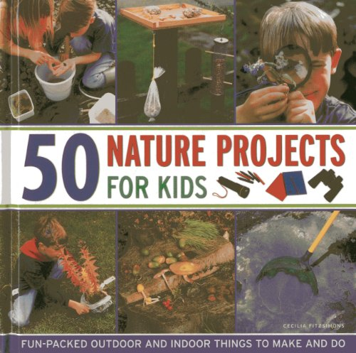 Compare Textbook Prices for 50 Nature Projects for Kids: Fun-packed outdoor and indoor things to do and make  ISBN 9781843228523 by Fitzsimons, Cecilia