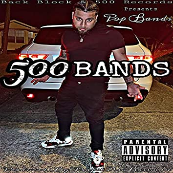 5oo Bands (feat. Pop Bands)