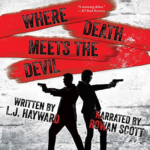 Where Death Meets the Devil                   By:                                                                                                                                 L.J. Hayward                               Narrated by:                                                                                                                                 Rowan Scott                      Length: 10 hrs and 31 mins     39 ratings     Overall 4.8