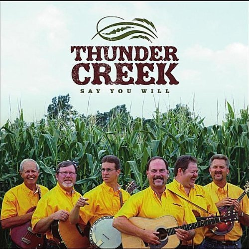 Say You Will by Thunder Creek (2010-07-13)