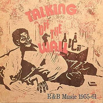 Talking off the Wall, R&B Music 1955-61