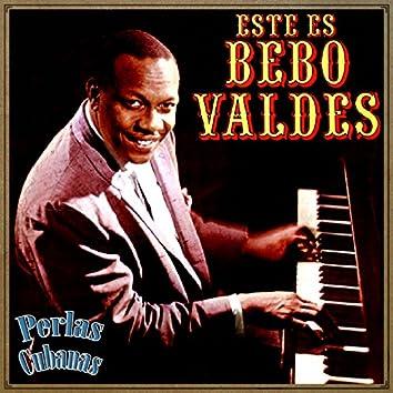 Perlas Cubanas, Este Es Bebo Valdés