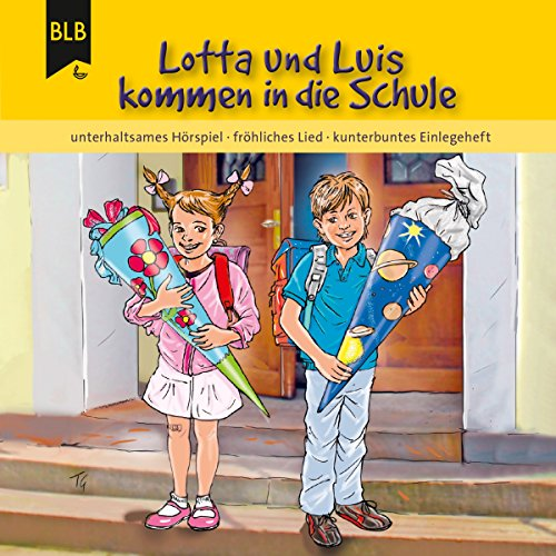 Lotta und Luis kommen in die Schule Titelbild