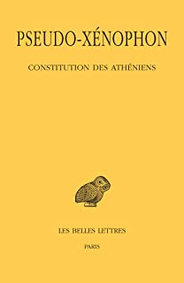 Pseudo-xenophon: Constitution Des Atheniens (Collection Des Universites De France) (French and Ancient Greek Edition)