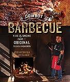 Cowboy Barbecue: Fire & Smoke from the Original Texas Vaqueros