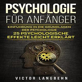 Psychologie für Anfänger: Einführung in die Grundlagen der Psychologie - 25 psychologische Effekte leicht erklärt Titelbild