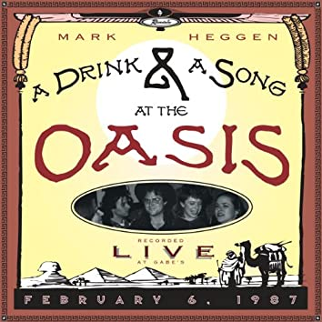 A Drink & A Song At the Oasis