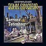 John Sinclair: Folge 106: Xorrons Totenheer