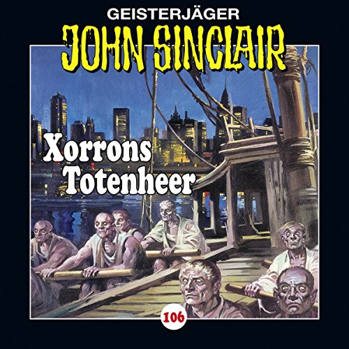 Xorrons Totenheer     John Sinclair 106              Autor:                                                                                                                                 Jason Dark                               Sprecher:                                                                                                                                 Dietmar Wunder,                                                                                        Alexandra Lange                      Spieldauer: 52 Min.     44 Bewertungen     Gesamt 4,5