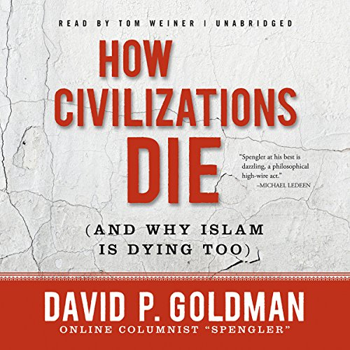 How Civilizations Die (and Why Islam Is Dying Too) audiobook cover art