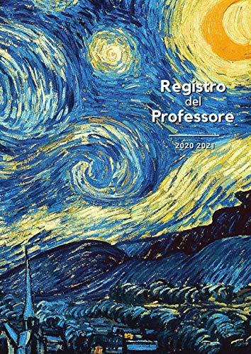 Registro del Professore 2020 2021: Pianificatore pratico per insegnante - Agenda del Docente Settimanale - Valutazione e Assenze per 12 classi - ... scolastico - Illustrato: la scuola nel mondo
