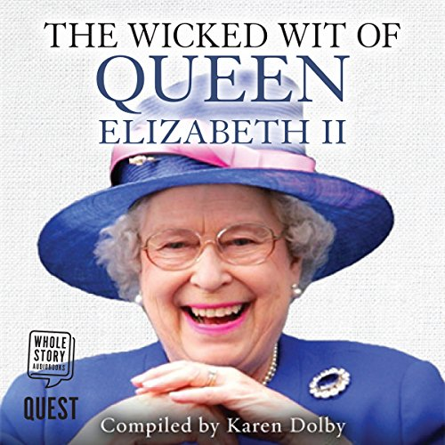 The Wicked Wit of Queen Elizabeth II cover art