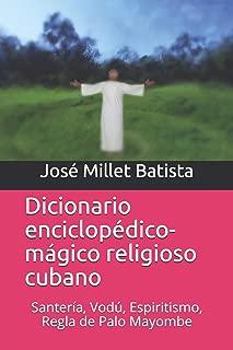 Dicionario enciclopédico mágico religioso cubano: Santería, Vodú, Espiritismo, Regla de Palo Mayombe (Ediciones Fundación Casa del Caribe-Cuba-Caribe Religiones) (Spanish Edition)