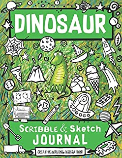 Dinosaur Scribble and Sketch Journal: Creative Writing Inspiration