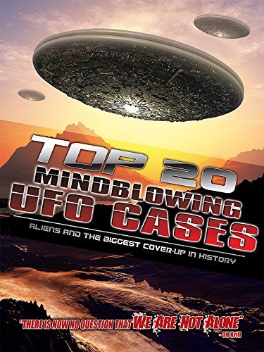 Top 20 Mind Blowing UFO Cases