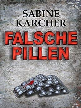 Falsche Pillen von [Sabine Karcher]