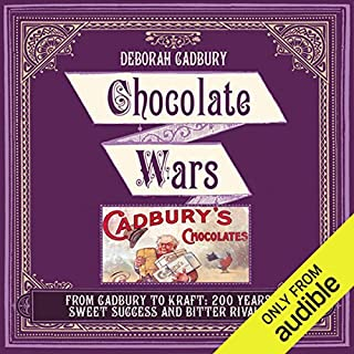 Chocolate Wars     The 150-Year Rivalry Between the World's Greatest Chocolate Makers              By:                                                                                                                                 Deborah Cadbury                               Narrated by:                                                                                                                                 Deborah Cadbury                      Length: 13 hrs and 1 min     122 ratings     Overall 3.6