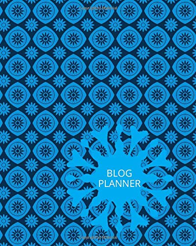 Blog Planner: Blog Planner, Weekly Monthly Yearly Planning Sheets, Social Media Organizer, Content Writers, Instagram YouTube Facebook Snapchat ... 110 Pages (Blogging and Online, Band 27)
