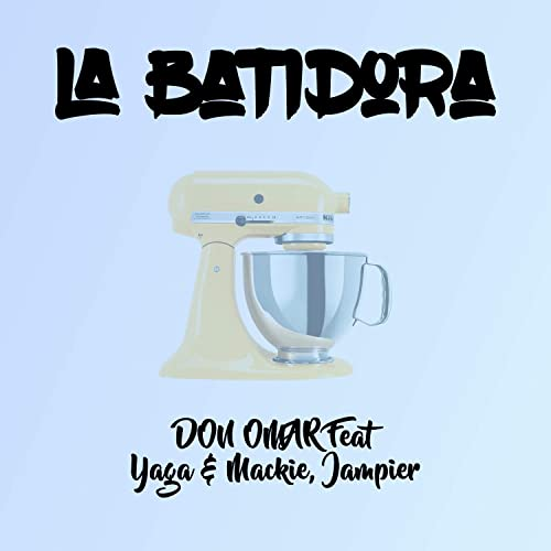 La Batidora (Remix) [feat. Yaga, Mackie & Jampier] by Don ...