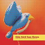 This Bird Has Flown (A 40th Anniversary Tribute To The Beatles' Rubber Soul)
