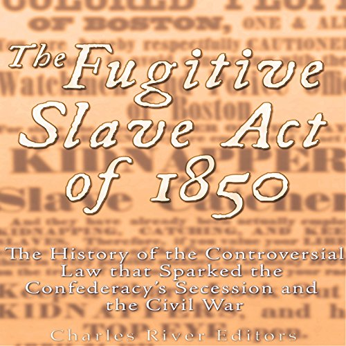 The Fugitive Slave Act of 1850 audiobook cover art