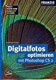 Digitalfotos optimieren mit Photoshop CS 2. Komplett in Farbe. Inkl. CD-ROM - Kay M Kuhnlein