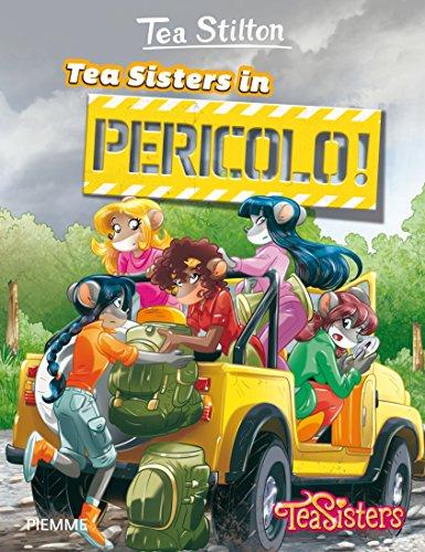 Tea Sisters in pericolo! Ediz. illustrata