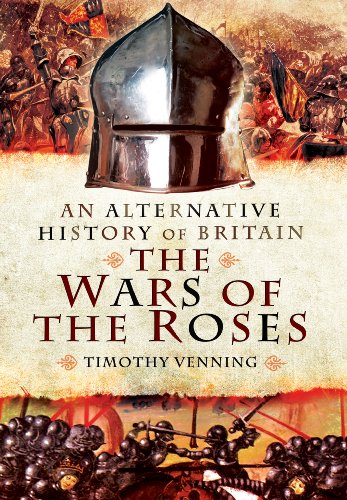 Compare Textbook Prices for An Alternative History of Britain: The Wars of the Roses First Edition Edition ISBN 9781781591277 by Venning, Timothy