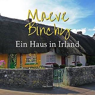 Ein Haus in Irland                   Autor:                                                                                                                                 Maeve Binchy                               Sprecher:                                                                                                                                 Gabriele Lehner                      Spieldauer: 7 Std. und 8 Min.     8 Bewertungen     Gesamt 3,9