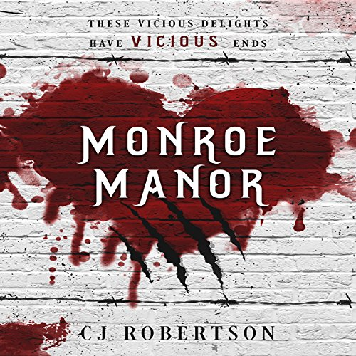 Monroe Manor: These Vicious Delights, Have Vicious Ends. audiobook cover art