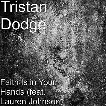 Faith Is in Your Hands (feat. Lauren Johnson)