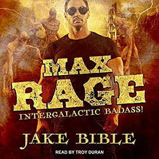 Max Rage     Intergalactic Badass!              By:                                                                                                                                 Jake Bible                               Narrated by:                                                                                                                                 Troy Duran                      Length: 7 hrs and 32 mins     19 ratings     Overall 3.7