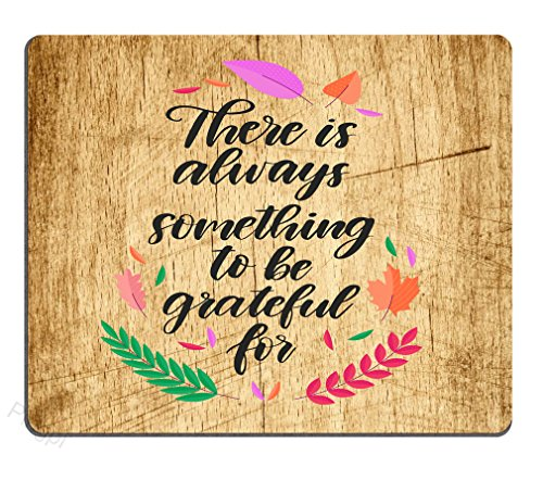 Pingpi Gaming Mouse Pad Custom,There is Always Something to be Grateful for Quote,9.5 X 7.9 Inch (240mmX200mmX3mm)