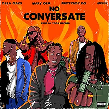 No Conversate (feat. PrettyBoy D-O, Marv OTM and MOJO)