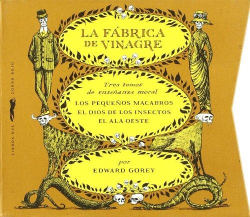 La fábrica de vinagre (Serie Edward Gorey)