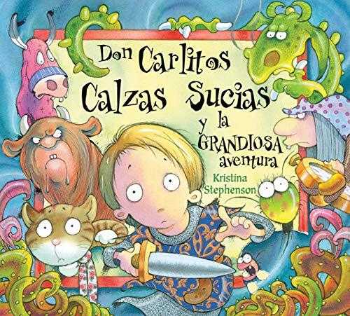 Don Carlitos Calzas Sucias y la grandiosa aventura (Don Carlitos Calzas Sucias)