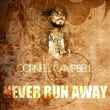 Never Run Away