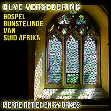 Blye Versekering : Gospel Gunstelinge van Suid Afrika