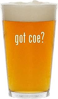 got coe? - Glass 16oz Beer Pint