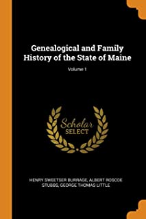 Genealogical and Family History of the State of Maine; Volume 1