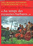 Au temps des royaumes barbares / des grandes invasions a charlemagne, ive-ixe siecle