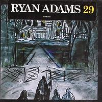 29 by Ryan Adams (2005-12-20)